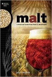 MALT - A PRACTICAL GUIDE FROM FIELD TO BREWHOUSE (MALLETT)